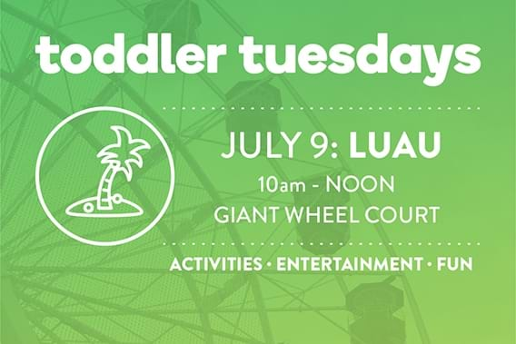 Toddler Tuesday, July 9 at the Giant Wheel, 10am - noon